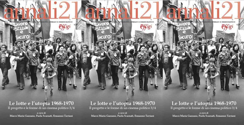 """""""Le lotte e l'utopia 1968 – 1970""""."""