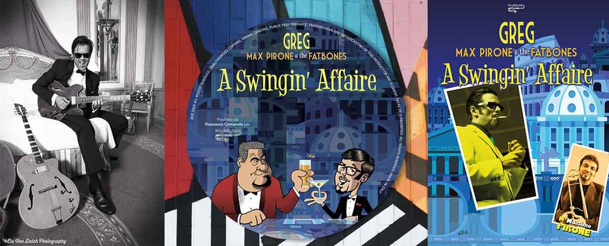 "Greg & The Fatbones a ""Swingin Affaire""."