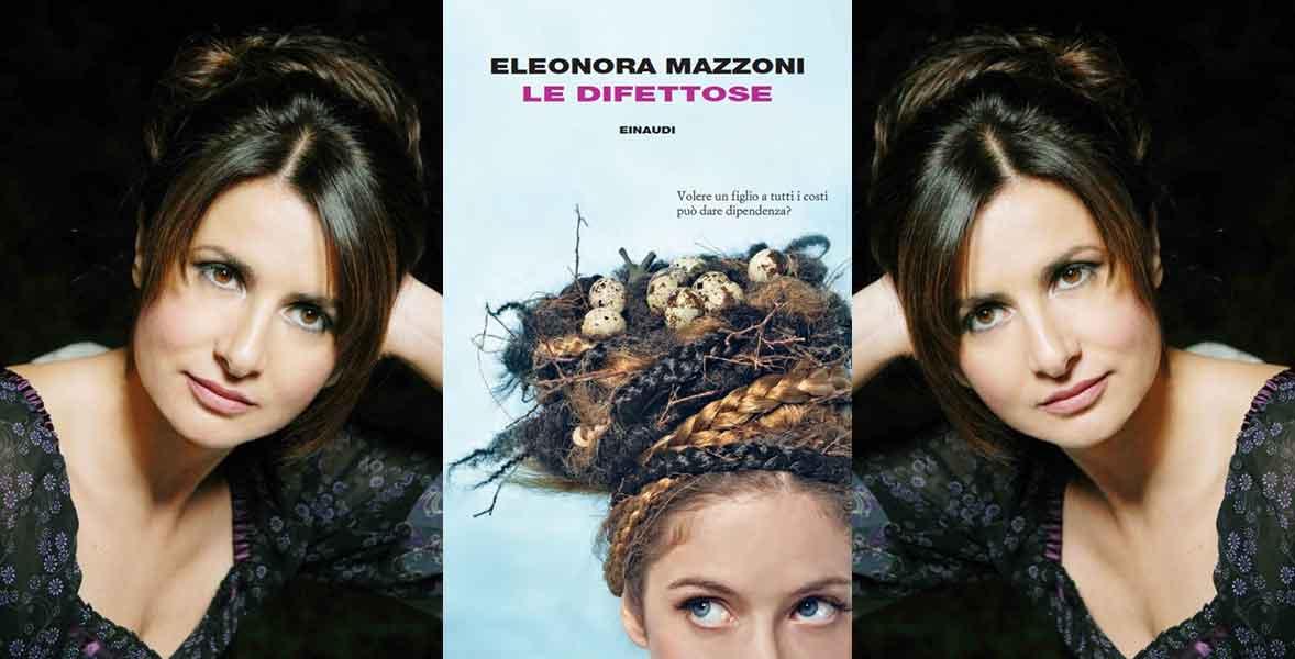 """Eleonora Mazzoni torna con il romanzo """"Le Difettose""""."""
