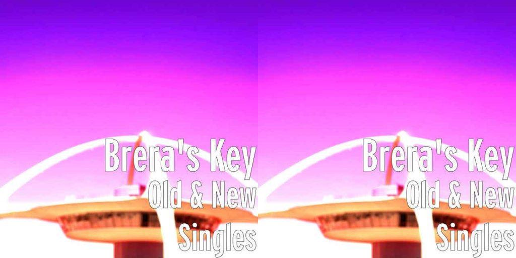 """Brera's Key nuovo album con """"New And Old Singles 752""""."""