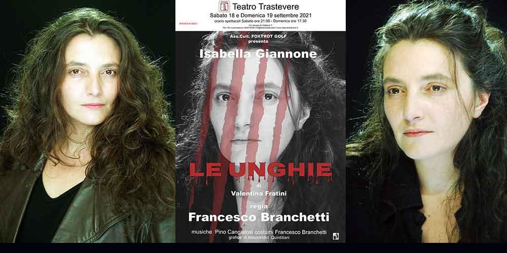 "Teatro Trastevere presenta Isabella Giannone in ""Le Unghie"","